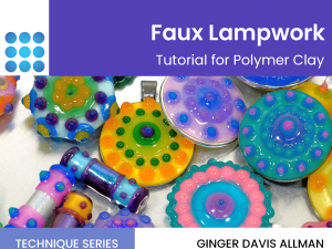 Faux lampwork in polymer clay tutorial cover