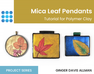mica leaf pendants tutorial for polymer clay cover