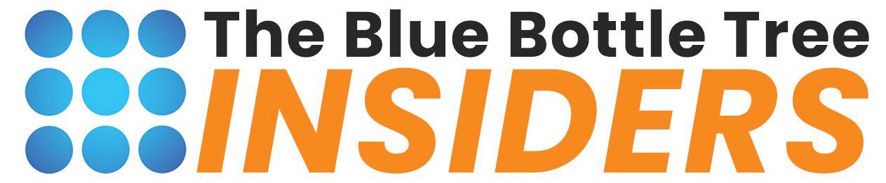 The Blue Bottle Tree Insiders